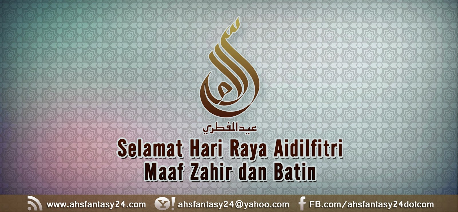 Salam Aidilfitri Maaf Zahir dan Batin