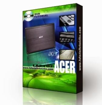 http://tutorialteknisi.com/produk-231-tutorial-laptop-acer.html