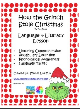 http://www.teacherspayteachers.com/Product/How-the-Grinch-Stole-Christmas-Companion-A-Language-Literacy-Lesson-1540530
