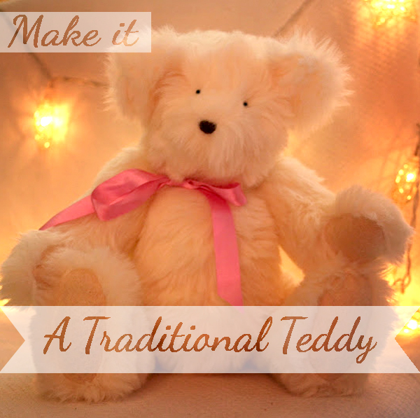 Make yourself a traditional teddy bear