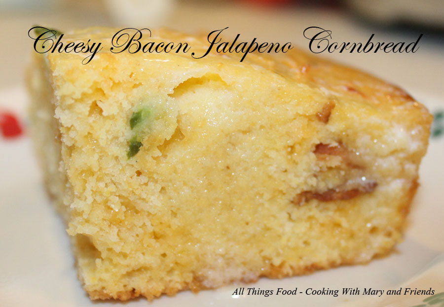 Cooking With Mary and Friends: Cheesy Bacon Jalapeno Cornbread