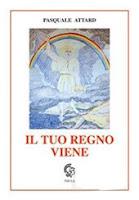 Pasquale Attard, Il tuo regno viene (Ed. Thule)