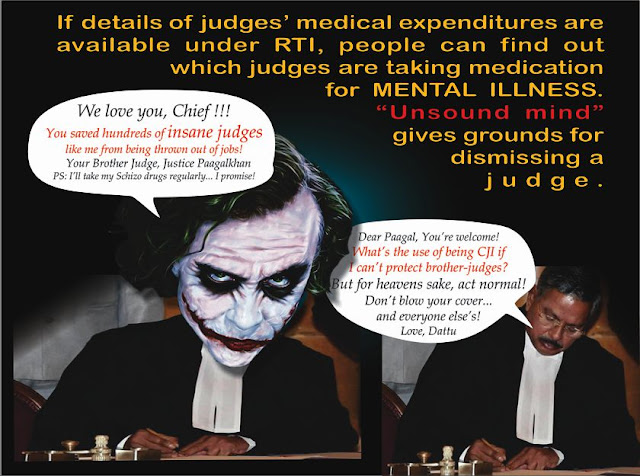 "Is Supreme Court shielding INSANE JUDGES? Did a bench headed by CJI Dattu rule against giving RTI information about judges' medical expenses on Thursday, to prevent the public from knowing which judges take prescription-drugs for MENTAL ILLNESSES?   These judges may arguably be impeached on grounds of being unable to discharge their duties because of ""unsound mind""."