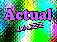 Acerca de Actual Jazz