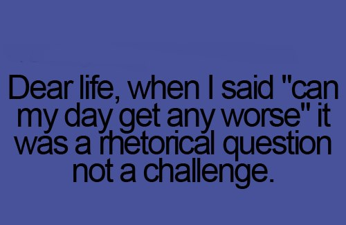 funny quote: dear life ..