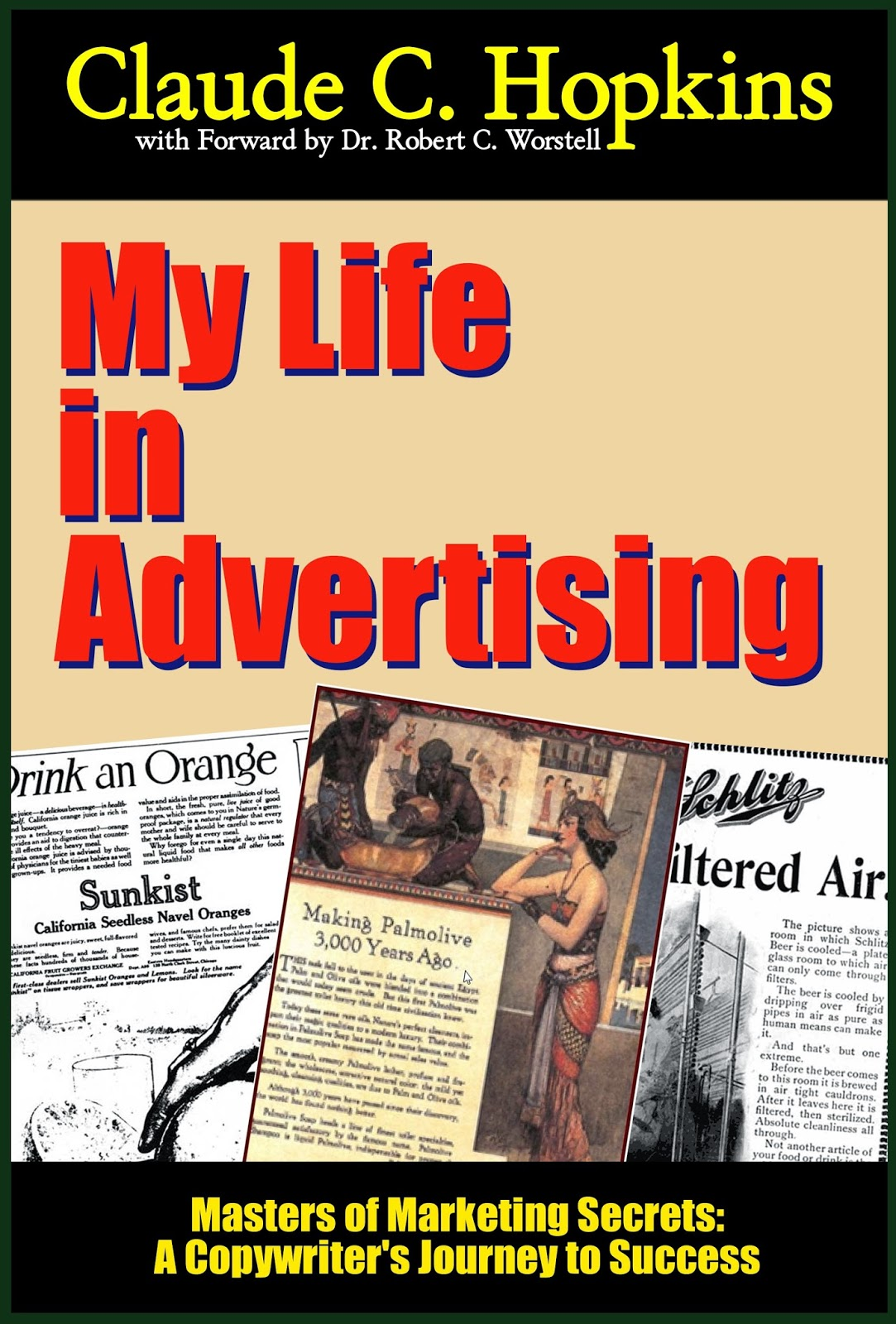 Claude C. Hopkins My Life in Advertising available as ebook and print versions in all fine bookstores.