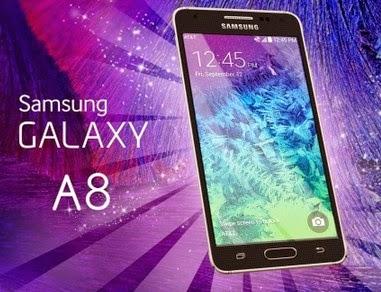 Spesifikasi Samsung Galaxy A8  Kelas Menengah Terbaru 2015