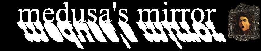 Medusa's Mirror