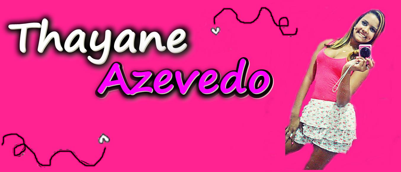 Thayane Azevedo ♥