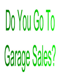 Do you Go To Garage Sales?