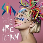 Sia: We Are Born