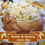 Sweet and Savory Corn Dip #appetizer #dip #recipe #corn #dip #vegetable