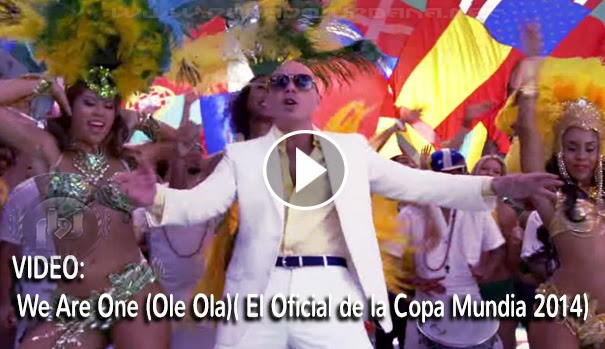 """VIDEO - We Are One """"Ole Ola"""" (La cancion oficial del mundial Brazil 2014)"""