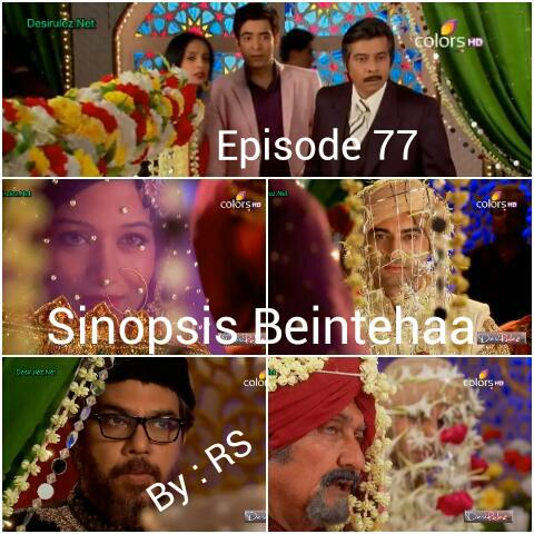 Sinopsis Beintehaa Episode 77