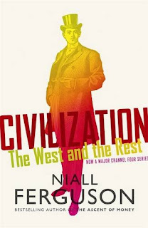 niall ferguson civilization - the west and the rest