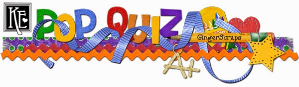 http://forums.gingerscraps.net/showthread.php?26465-August-s-Pop-Quiz&p=317261#post317261