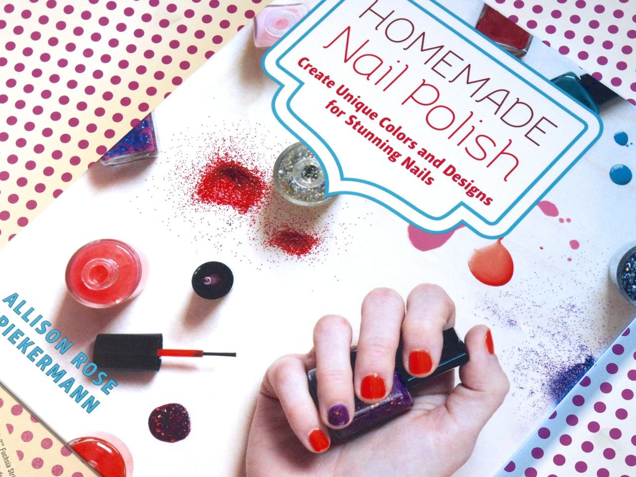 Book Review: Homemade Nail Polish by Allison Rose Spiekermann | The on homemade rings designs, homemade bracelets designs, homemade bags designs, homemade easy nail designs, homemade jewellery designs, homemade soap designs, homemade shoes designs, homemade jewelry designs, homemade veil designs, homemade dresses designs, homemade wedding cake, homemade kite designs, zebra nail designs, homemade acrylic nails, homemade earrings designs,