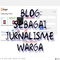 BLOG SEBAGAI JURNALISME WARGA oleh KHAIRUL AKMAL