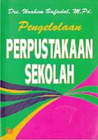toko buku rahma: buku PENGELOLAAN PERPUSTAKAAN SEKOLAH, pengarang ibrahim bafadal, penerbit bumi aksara