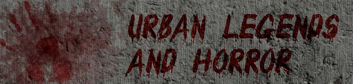 Urban Legends and Other Horror