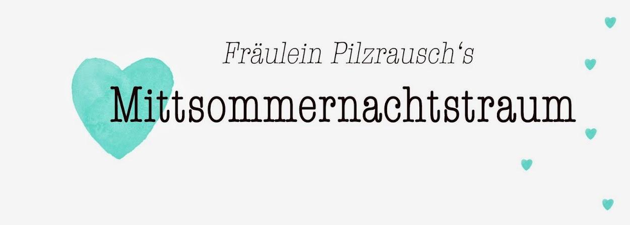 Fräulein Pilzrausch
