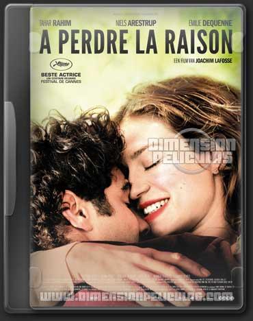 A perdre la raison (DVDRip Francés Subtitulada) (2012)