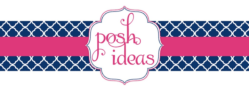 {POSH IDEAS}