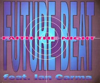 Future Beat Feat. Ian Carma - Faith The Night 1993