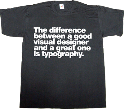 graphic design design designer typography typographer brilliant sentence t-shirt ephemeral-t-shirts