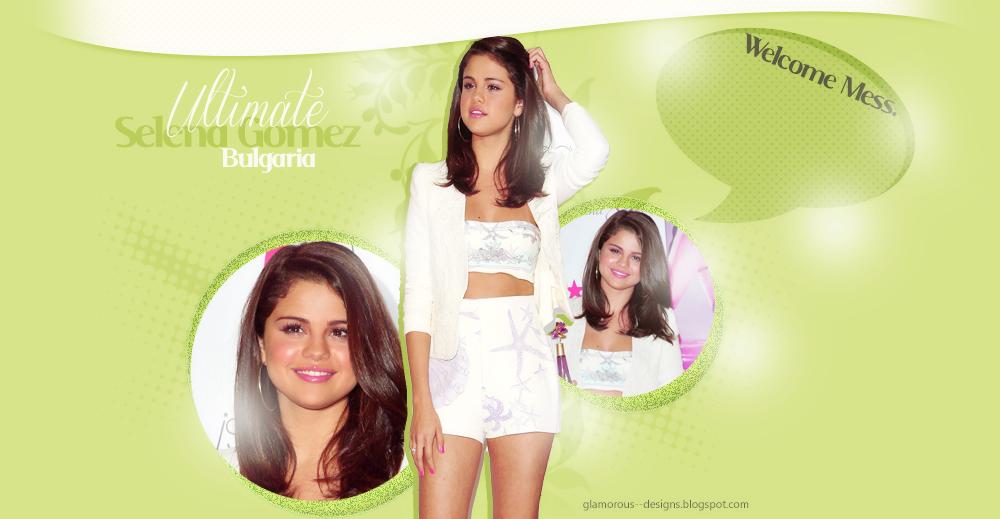 Ultimate Selena Gomez || Твоят български източник