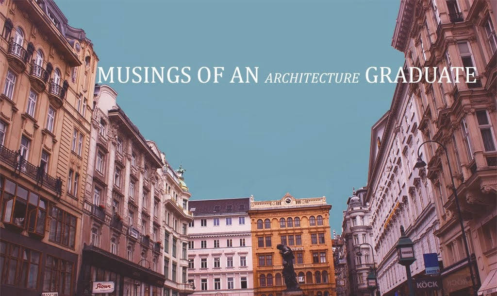 Musings of an Architecture Graduate