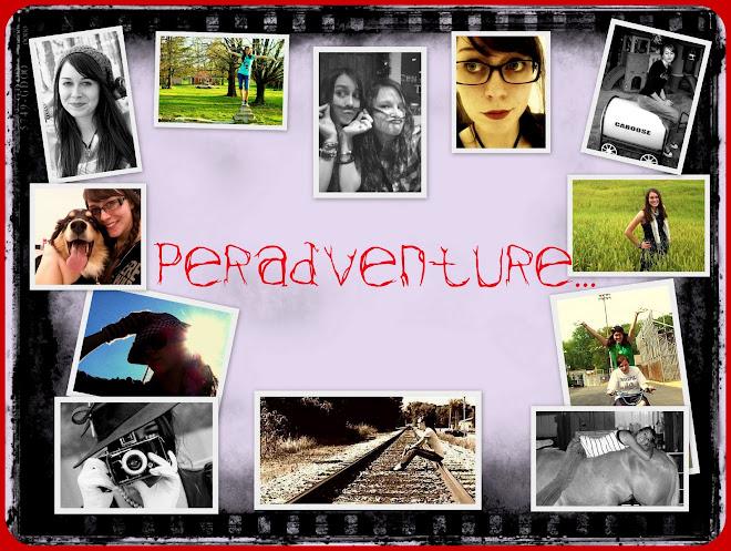Peradventure...