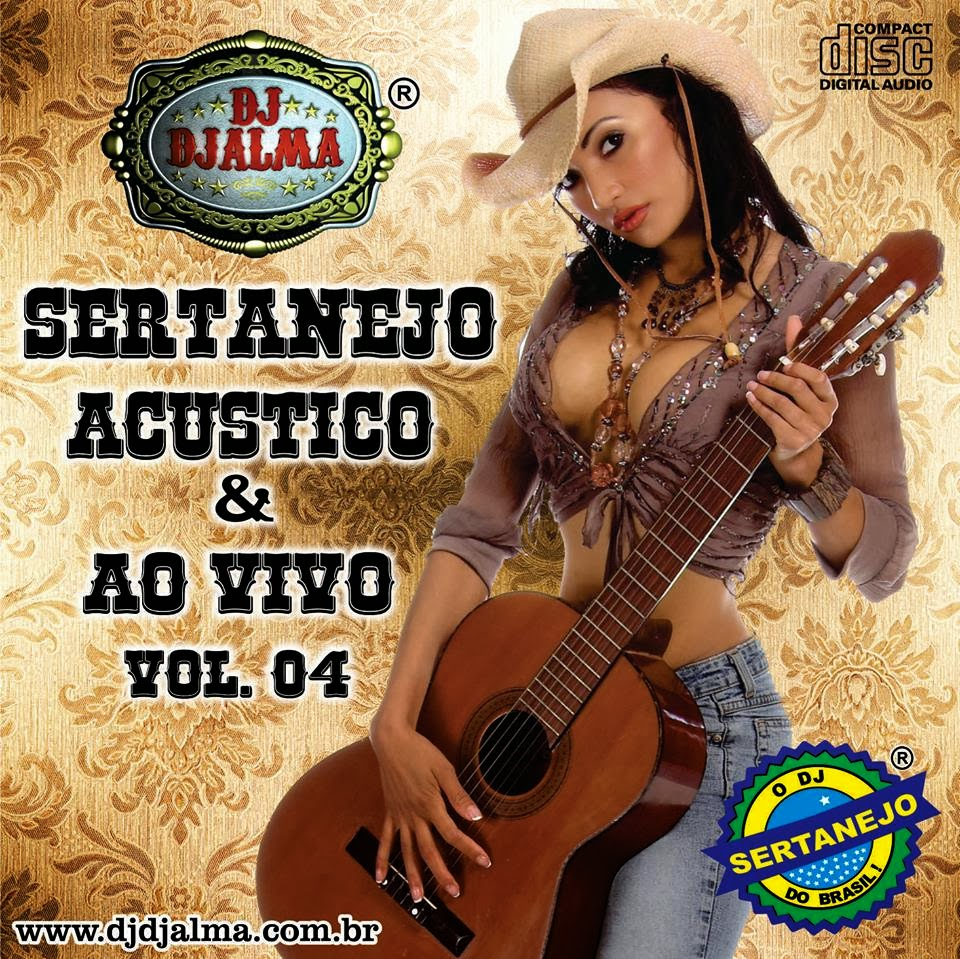 Dj Djalma - Sertanejo Ac�stico e Ao Vivo Vol.04