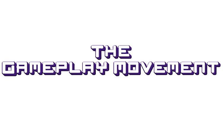 The Gameplay Movement