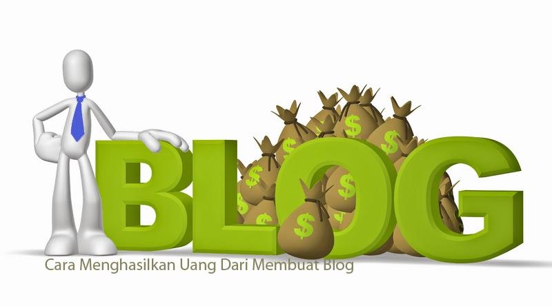 Cara Menghasilkan Uang Dari Membuat Blog