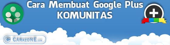 Cara Membuat Komunitas   Group di Google Plus