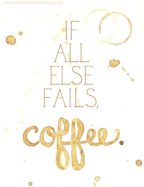 If All Else Fails, Coffee -- Printable by www.spoolandspoonblog.com