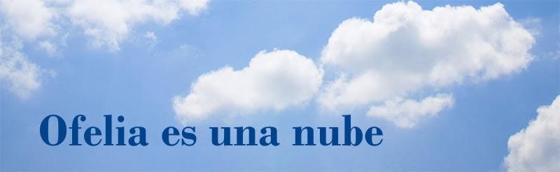 Ofelia es una nube