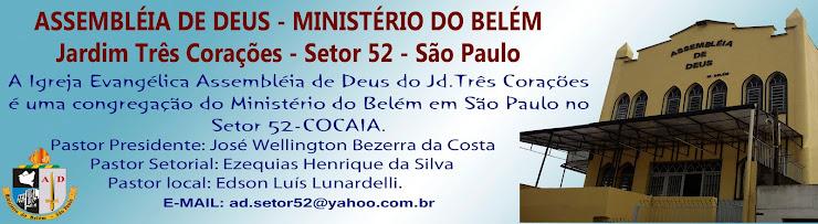 ASSEMBLÉIA DE DEUS - Ministério do Belém - Jardim Três Corações - Setor 52 Cocaia