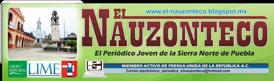 """El Nauzonteco """"El Periódico Joven de la Sierra Norte de Puebla"""""""