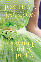 Cover of A Grown-Up Kind of Pretty by Joshilyn Jackson