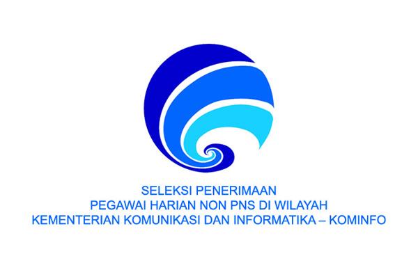 Seleksi Penerimaan Pegawai Harian Non PNS di Wilayah Kementerian Komunikasi dan Informatika – Kominfo