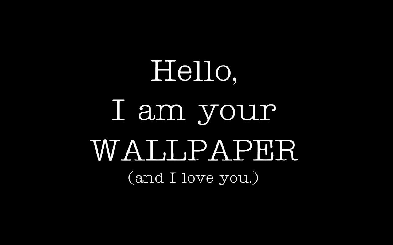 I Love U Wallpaper For Fb : Paper Dump: Hello, I am your WALLPAPER (and I love you.)