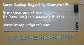 Stampin'UP! Large Scallop Edglit matches the Delicate Designs Embossing Folder