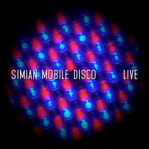Discosafari - SIMIAN MOBILE DISCO - Live - Delicacies