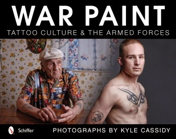 Review: War Paint: Tattoo Culture & the Armed Forces - Kyle Cassidy