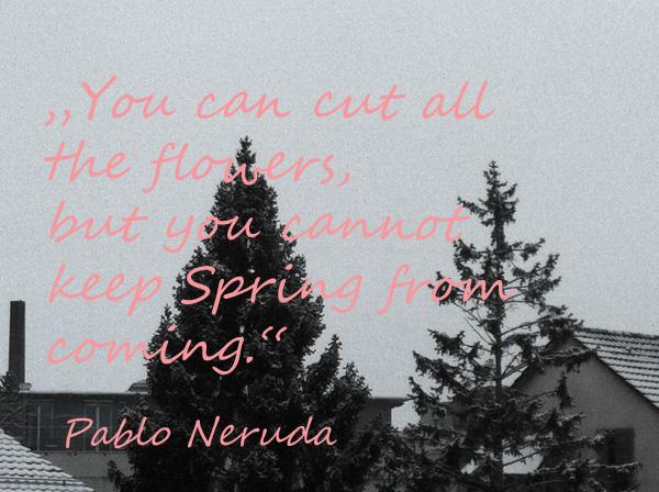 citing Pablo Neruda