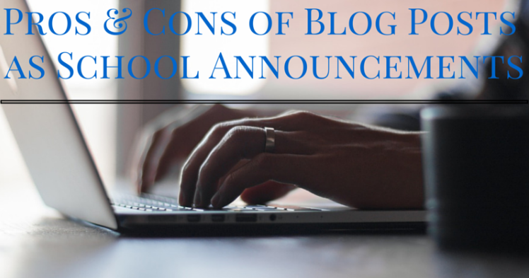 Pros & Cons of Using Blog Posts for School Announcements
