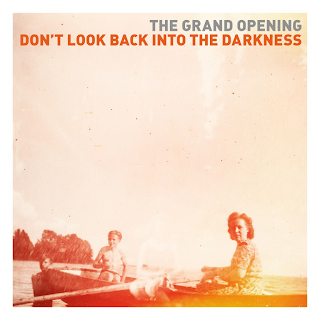 The Grand Opening - Don't Look Back Into Darkness