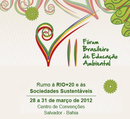 7º Fórum Brasileiro de Educação Ambiental - Março de 2012